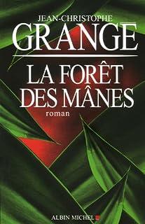 La forêt des mânes : roman, Grangé, Jean-Christophe