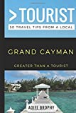 #9: Greater Than a Tourist- Grand Cayman: 50 Travel Tips from a Local