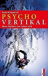 Psychovertikal: Wenn Klettern zum Leben wird