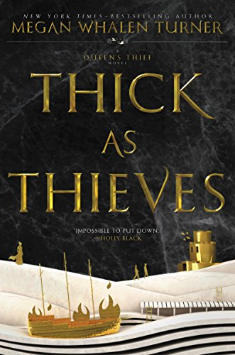Thick as Thieves (Queen's Thief Book 5)
