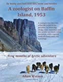 A Zoologist on Baffin Island 1953, Adam Watson, 1907611703