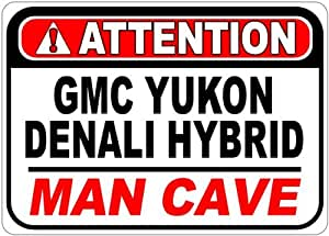 GMC YUKON DENALI HYBRID Attention Man Cave Aluminum Street Sign - 10 x 14 Inches