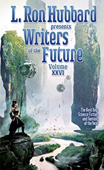 Writers of the Future 26, Science Fiction Short Stories, Anthology of Worldwide Writing Contest (L. Ron Hubbard Presents Writers of the Future) by [Tom, Laurie, Lael Salaets, Alex Black, Adam Colston, Tom Crosshill, Brad R. Torgersen, Scott W. Baker, Simon Cooper, Brent Knowles, K.C. Ball, Jeff Young, Jason Fischer]