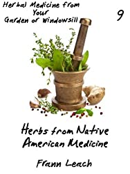 Herbs from Native American Medicine (Herbal Medicine from Your Garden or Windowsill Book 9) (English Edition)