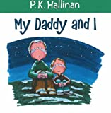 My Daddy and I, P. K. Hallinan, 0824955218