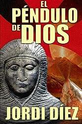 El péndulo de Dios (Spanish Edition)