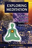 img - for Exploring Meditation: Master the Ancient Art of Relaxation and Enlightenment book / textbook / text book