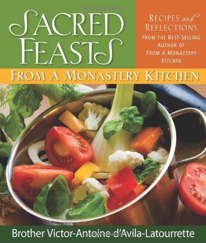 Sacred Feasts: From a Monastery
