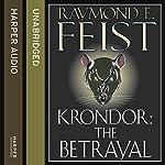 Krondor: The Betrayal: The Riftwar Legacy, Book 1 | Raymond E. Feist