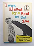 I Was Kissed By a Seal at the Zoo  B26 (Beginner Books, No. 26)