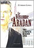 le royaume d aradan tome 1 la proph?tie du dernier espoir
