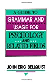 A Guide to Grammar and Usage for Psychology and Related Fields, Bellquist, John E., 0805813535