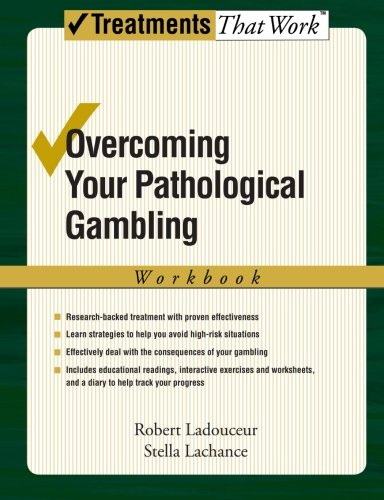 Overcoming Your Pathological Gambling: Workbook (Treatments That Work)