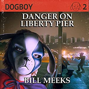 Dogboy: Danger on Liberty Pier Audiobook