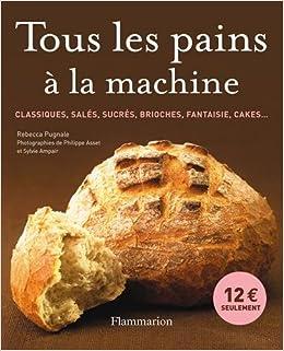 Tous les pains a la machine: Amazon.es: Rébecca Pugnale ...