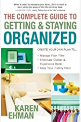The Complete Guide to Getting and Staying Organized Kindle Edition