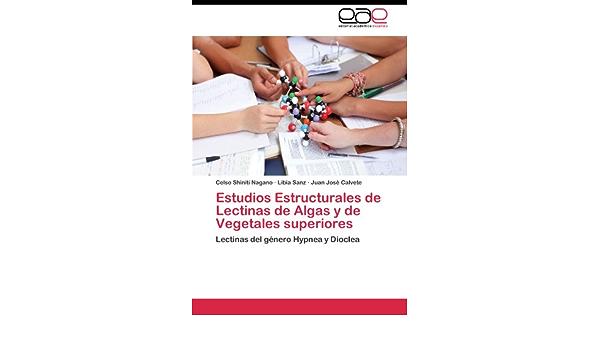 Estudios Estructurales de Lectinas de Algas y de Vegetales ...