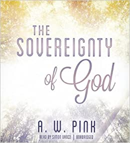 Book The Sovereignty of God by A. W. Pink (2012-08-01)