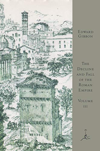 The Decline and Fall of the Roman Empire, Volume III: A.D. 1185 to the Fall of Constantinople in 1453 (The Fall Of The Byzantine Empire In 1453)