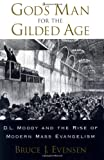 God's Man for the Gilded Age, Bruce J. Evensen, 0195162447