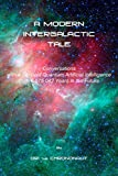 A MODERN INTERGALACTIC TALE: Conversations with a