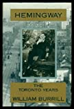 Front cover for the book Hemingway: The Toronto Years by William Burrill