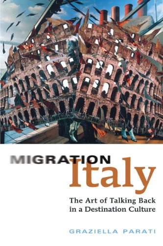 Migration Italy: The Art of Talking Back in a Destination Culture (Toronto Italian Studies)