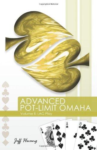 Advanced Pot-limit Omaha Volume II: Lag Play PDF