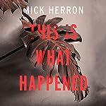 This Is What Happened | Mick Herron