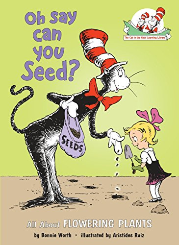 (Oh Say Can You Seed?: All About Flowering Plants (Cat in the Hat's Learning Library))