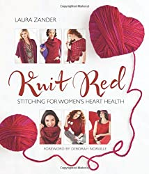 Knit Red: Stitching for Women's Heart Health (Stitch Red)