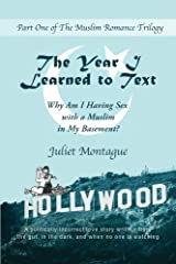 The Year I Learned to Text: Why Am I Having Sex with a  Muslim in My Basement? (The Muslim Romance Trilogy) (Volume 1)