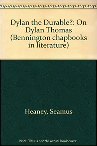 Dylan the Durable?: On Dylan Thomas