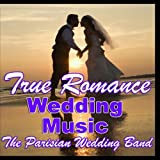 True Romance Wedding Music