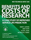 Benefits and Costs of Research: a Case Study of Improved Service Life Prediction, U. S. Department U.S. Department of CommerceNational Institute of Standards and Technology, 1495979768