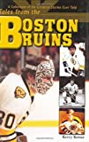 Tales from the Boston Bruins, Kerry Keene, 1582615659