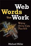Web Words That Work, Michael Miller, 0789750597
