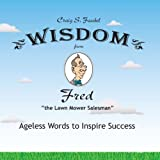 Wisdom from Fred the Lawn Mower Salesman, Craig S. Faubel, 1933285761