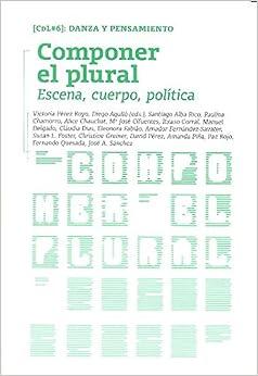Book Componer el plural: Escena, cuerpo, política