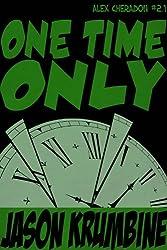One Time Only (Alex Cheradon #2.1)