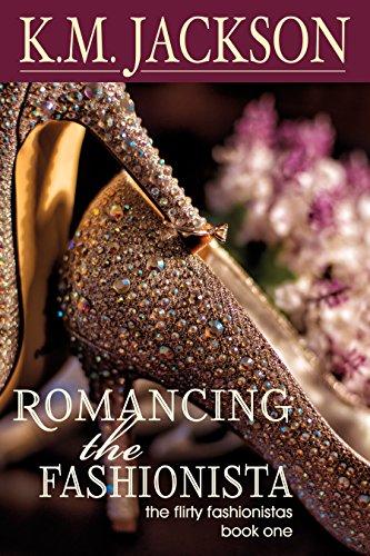 Romancing The Fashionista (The Flirty Fashionistas Book 1)
