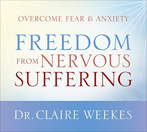 Freedom from Nervous Suffering Claire Weekes