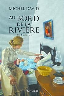 Au bord de la rivière, tome 4 : Constant par Michel