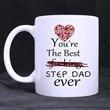 Funny Quotes Youre The Best Fucking Step Dad Ever Custom Funny Mug