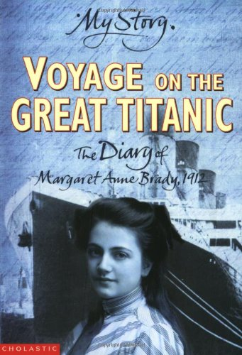 Voyage on the Great 'Titanic'; The Diary of Margaret Ann Brady, 1912 (My Story) ebook