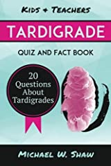 Tardigrade Quiz & Fact Book: 20 Questions About Tardigrades Paperback
