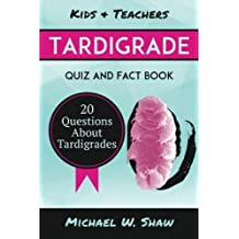 Tardigrade Quiz & Fact Book: 20 Questions About Tardigrades