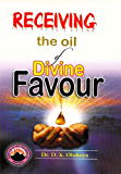 Receiving the Oil of Divine Favour (English Edition)