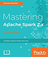 Mastering Apache Spark 2.x, 2nd Edition