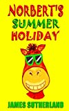Norbert's Summer Holiday, James Sutherland, 1482666219